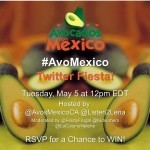 Join the #AvoMexico Twitter Fiesta May 5th at Noon EDT