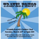 Join the #FamilyTravelCA Twitter Chat on March 24th at 8pm EDT