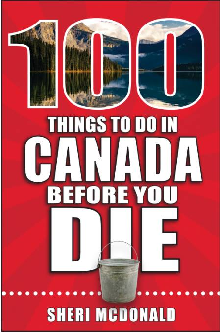 100 Things to do in Canada Before You Die